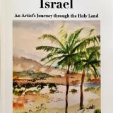 Israel - An Artist's Journey Through the Holy Land